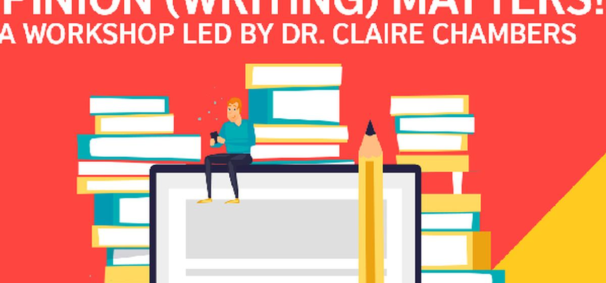 Opinion (Writing) Matters: A Writing Workshop with Dr. Claire Chambers | Lahore
