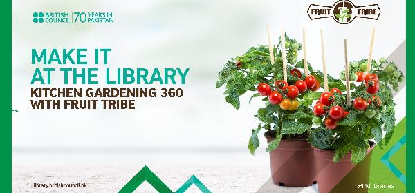 Make it at the Library: Kitchen Gardening 360 With Fruit Tribe | Lahore